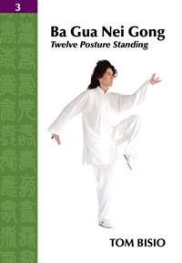 Ba Gua Nei Gong Vol. 3: Twelve Posture Standing
