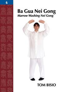 Ba Gua Nei Gong Vol. 6: Marrow Washing Nei Gong
