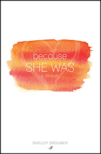 Because She Was