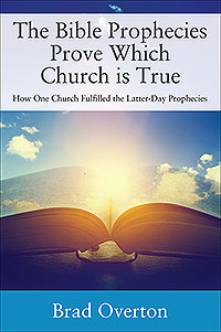 The Bible Prophecies Prove Which Church is True
