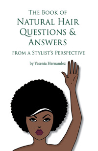 The Book of Natural Hair Questions & Answers (From a Stylist's Perspective)