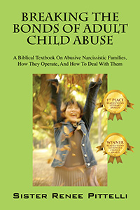 Breaking The Bonds Of Adult Child Abuse by Sister Renee Pittelli