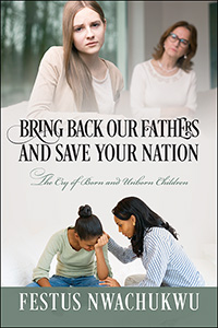Bring Back Our Fathers and Save Your Nation