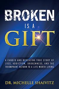 Broken is a Gift