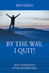 By the Way, I Quit!