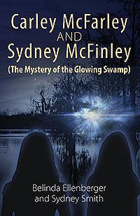 Carley McFarley & Sydney McFinley (The Mystery of the Glowing Swamp)