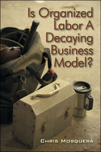 Is Organized Labor a Decaying Business Model?