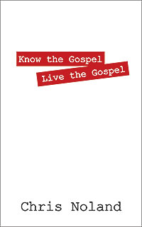 Know the Gospel Live the Gospel