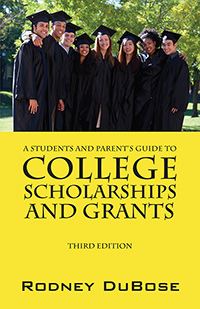 A Students and Parent's Guide to College Scholarships and Grants