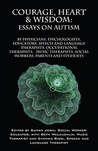 Courage, Heart & Wisdom: Essays on Autism