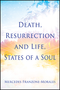 Death, Resurrection and Life, States of a Soul