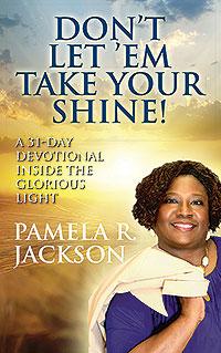 Don't Let 'Em Take Your Shine!