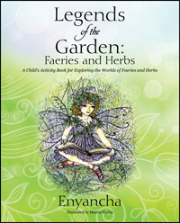 Legends of the Garden:  Faeries and Herbs