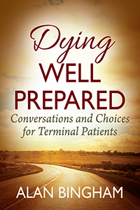 Dying Well Prepared: Conversations and Choices for Terminal Patients