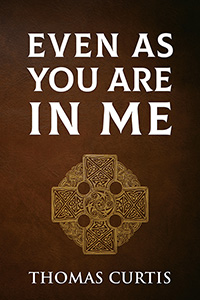 Even As You Are In Me