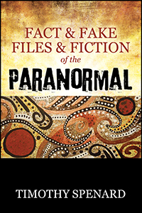 Fact & Fake Files & Fiction of the Paranormal