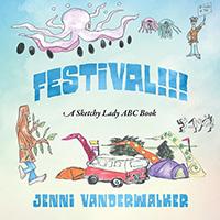 FESTIVAL!!! A Sketchy Lady ABC Book
