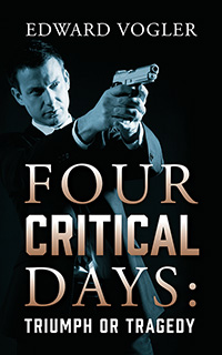 Four Critical Days: Triumph or Tragedy