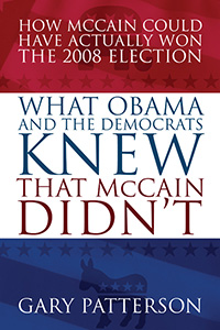 WHAT OBAMA AND THE DEMOCRATS KNEW THAT McCAIN DIDN'T
