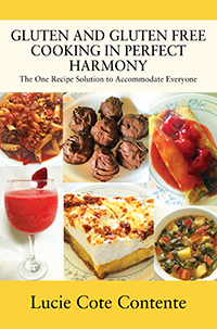 GLUTEN AND GLUTEN FREE COOKING IN PERFECT HARMONY