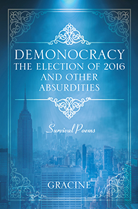 DEMONACRACY The Election of 2016 and Other Absurdities