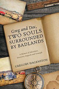 Greg and Doc, Two Souls Surrounded by Badlands