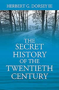 The Secret History of the Twentieth Century