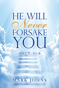He Will Never Forsake You