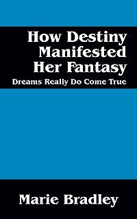How Destiny Manifested Her Fantasy