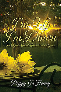 I'm Up I'm Down: I'm Bipolar/Suicide Survivor with a Game