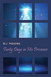 Forty Days In His Presence