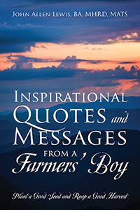 Inspirational Quotes and Messages From a Farmers' Boy