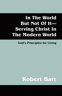 In The World But Not Of It-Serving Christ In The Modern World