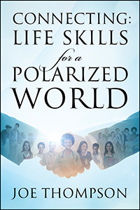 Connecting: Life Skills for a Polarized World