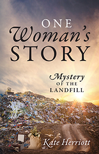 One Woman's Story: Mystery of the Landfill