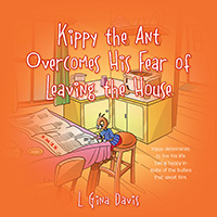 fear of leaving the house kippy the ant overcomes his fear of leaving the house 30043