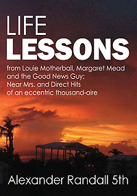 Life Lessons from Louie Motherball, Margaret Mead and the Good News Guy