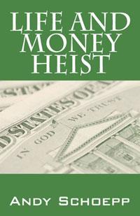 Life and Money Heist