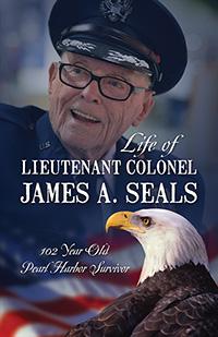Life of Lieutenant Colonel James A. Seals