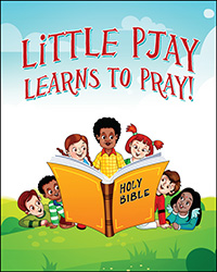 Little Pjay Learns to Pray!