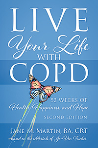 Live Your Life with COPD - 52 Weeks of Health, Happiness, and Hope