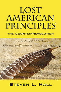 Lost American Principles, by Steven L. Hall