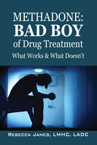 Methadone:Bad Boy of Drug Treatment