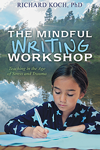 The Mindful Writing Workshop: Teaching in the Age of Stress and Trauma