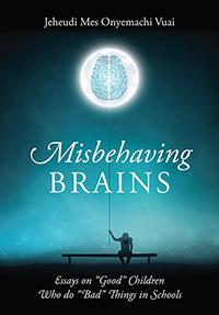 Misbehaving Brains