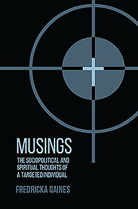 Musings: Socio-Political and Spiritual Thoughts of a Targeted Individual