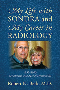 My Life with Sondra and My Career in Radiology