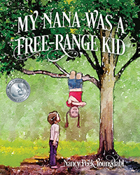 My Nana Was A Free-Range Kid