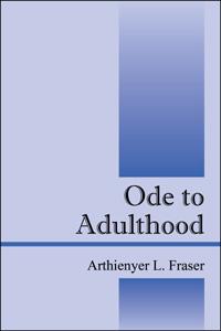 Ode to Adulthood