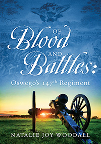 Of Blood and Battles: Oswego's 147th Regiment